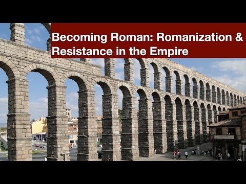 Becoming Roman: Romanization & Resistance in the Empire