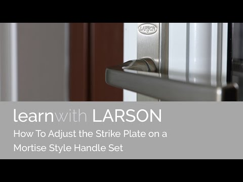 How To Adjust A Mortise Style Strike Plate On A Larson
