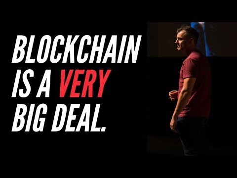 "Gary V on Blockchain: ""It's a VERY big deal."""