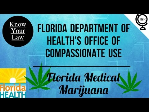 Florida's Office of Compassionate Use - An Overview (Florida Medical Marijuana) -- Know Your Law