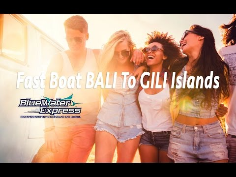 BlueWater Express Boat from Bali to Gili Islands