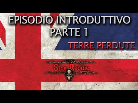 """Sine Requie Roll20 - Terre Perdute parte #01 """"Il vecchio, il bello ed il casolare"""""""