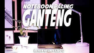 Notebook Convertible tipis Ganteng dan Powerful HP Envy x360 13 Review