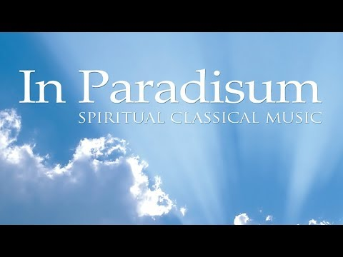 In Paradisum: Spiritual Classical Melodies