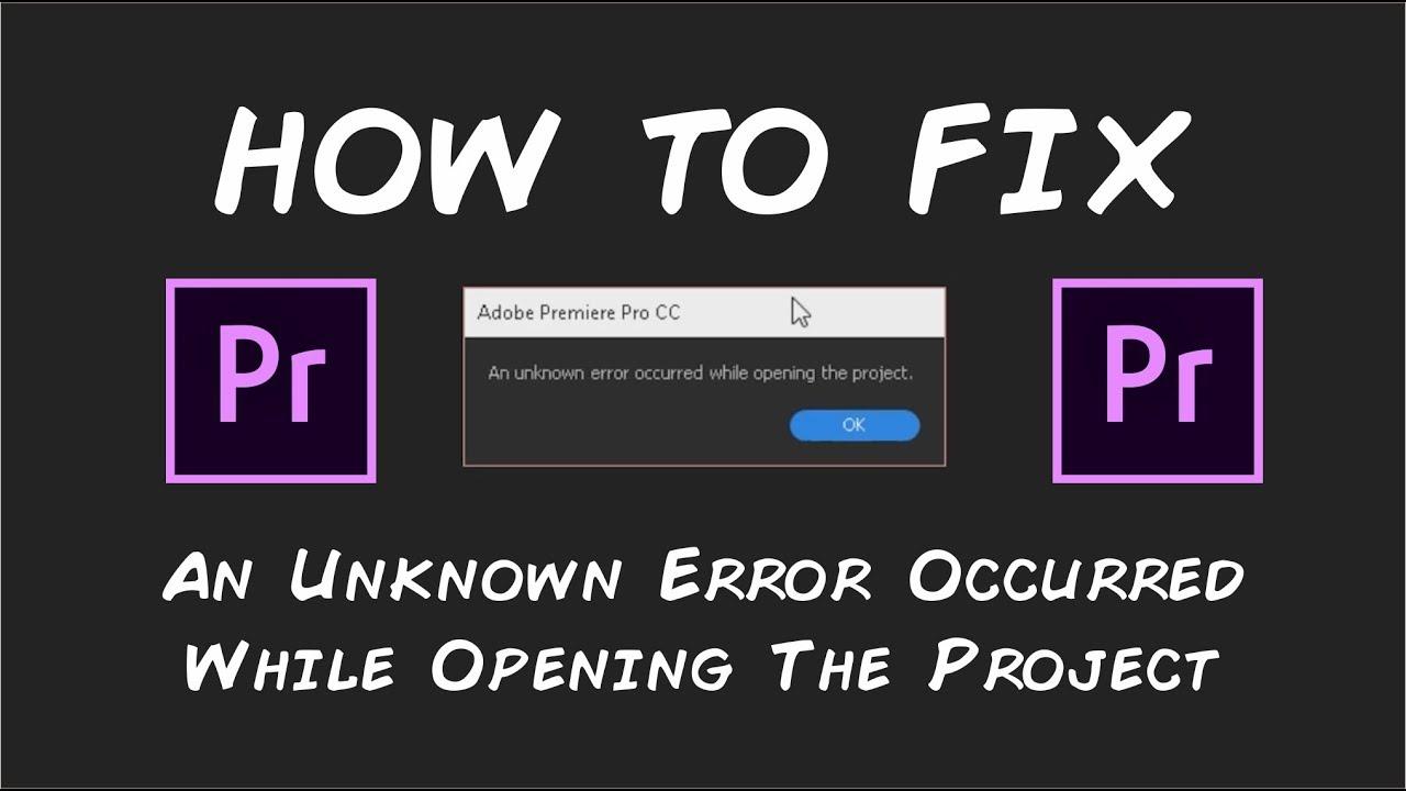 Adobe Premiere Project Manager Unknown Error Occurred