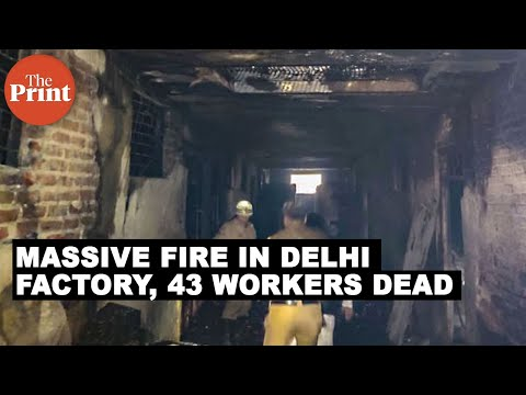 Massive fire sweeping through a factory in Delhi, at least 43 workers dead