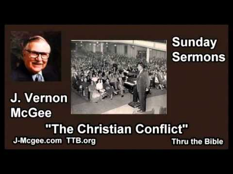 The Christian Conflict  - J. Vernon McGee - FULL Sunday Sermons