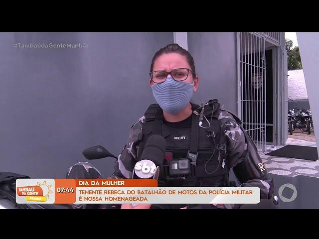 Dia da Mulher: Tenente Rebeca do Batalhão de Motos da PM é nossa homenageada- Tambaú da Gente Manhã