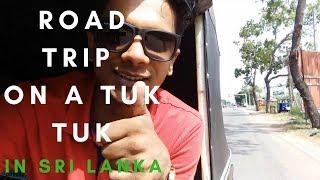 Road trip in Sri Lanka on a Tuk Tuk 2017