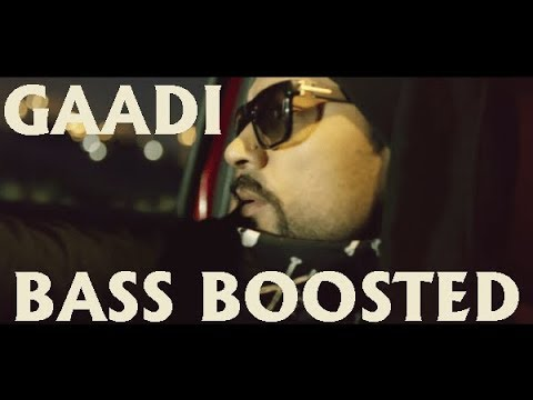 Gaadi [BASS BOOSTED] Bohemia, Pardhaan, Sukhe Muzical Doctorz | Latest Songs 2018