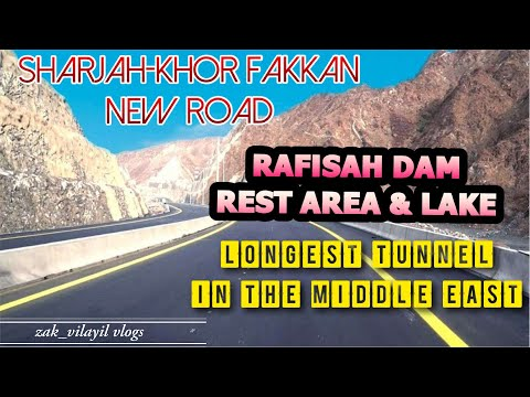 SHARJAH TO KHOR FAKKAN NEW ROAD | LONGEST TUNNEL IN THE MIDDLE EAST | RAFISAH DAM