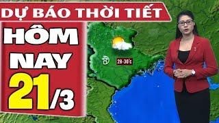 Dự báo thời tiết hôm nay mới nhất ngày 21/3   Dự báo thời tiết 3 ngày tới