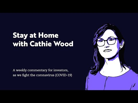 stay-at-home-with-cathie-wood-iii-|-ark-invest