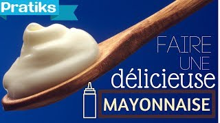 comment faire mayonnaise