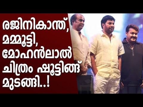 Rajinikanth, Mammootty, Mohanlal film shooting suspended.
