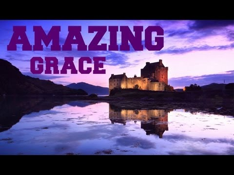 ♫ Scottish Bagpipes  Amazing Grace ♫