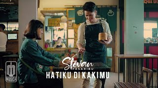 Stevan Pasaribu - Hatiku Di Kakimu (Official Music Video)