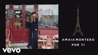 Amaia Montero - Por ti (Audio)