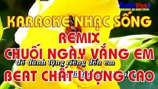 Karaoke Chuoi Ngay Vang Em-Remix Full HD