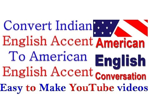 How to Make Youtube Video - American Accent Training for Indian Speakers