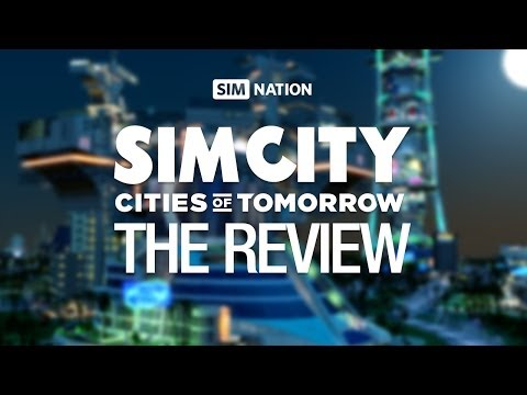 SimCity: Cities of Tomorrow - The Review by SimNation