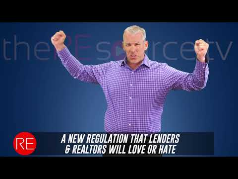 A New Regulation that Lenders & Realtors will Love or Hate! | theREsource.tv