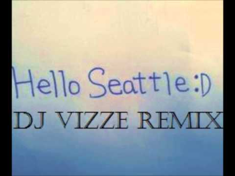 Hello Seattle (DJ VIZZE Remix)