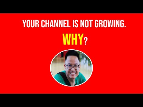YOUR YOUTUBE CHANNEL IS NOT GROWING! HERE'S WHY AND HOW TO FIX