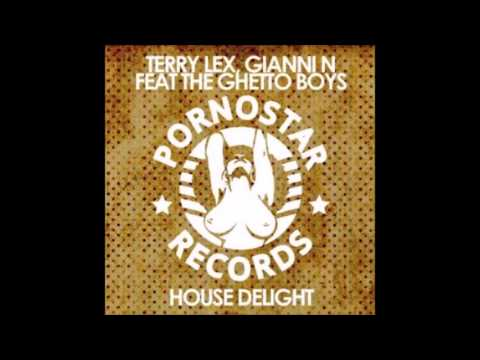 Terry Lex, Gianni N feat The Ghetto Boys - House Delight