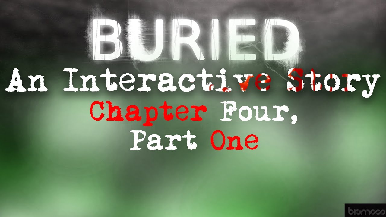 Things Are Getting Real Spicy [Buried: An Interactive Story] (Chapter Four, Part One)