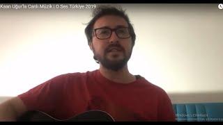Kaan Uğur'la Canlı Müzik | O Ses Türkiye 2019