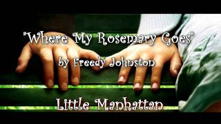 Little Manhattan Soundtrack - Where My Rosemary Goes by Freedy Johnston