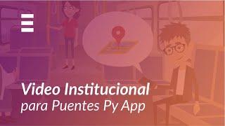 ExplicaPlay - PuentesPY APP - Video Institucional