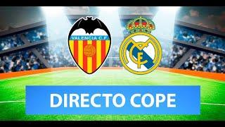 (SOLO AUDIO) Directo del Valencia 4-1 Real Madrid en Tiempo de Juego COPE