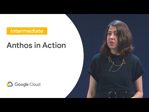 Anthos In Action (Cloud Next '19 UK)