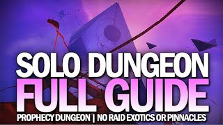 Complete Solo Prophecy Dungeon Guide - All Classes, No Raid Exotics or Pinnacles [Destiny 2]