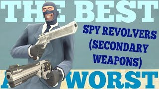 The Best and Worst: TF2 Spy Revolvers (Secondary Weapons)