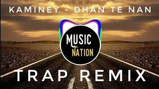 Dhan te Nan | kaminey | Trap Remix | Music Nation India |