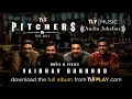 TVF Pitchers Music | Audio Jukebox | Download the MP3s from TVFPlay