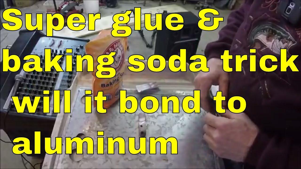 Super Glue Baking Soda Trick How It Bonds To Aluminum Youtube