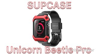 Apple Watch 2, SUPCASE Unicorn Beetle Pro Unboxing and Installation