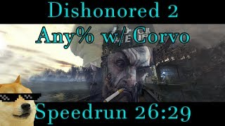 Dishonored 2 Any% w/ Corvo Speedrun - 26:29 PB