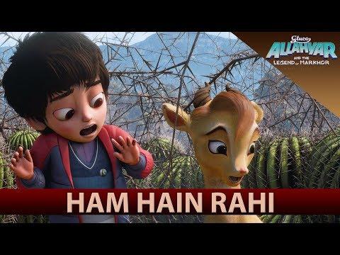 Ham Hain Rahi - Gluco Allahyar and the Legend of Markhor