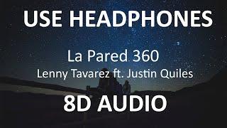 Lenny Tavarez - La Pared 360 Ft. Justin Quiles ( 8D Audio / Subs ) 🎧