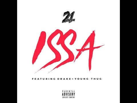 21 Savage - Issa ft. Drake & Young Thug (Official Audio Best Version)