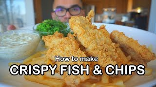 How to make CRISPY FISH & CHIPS