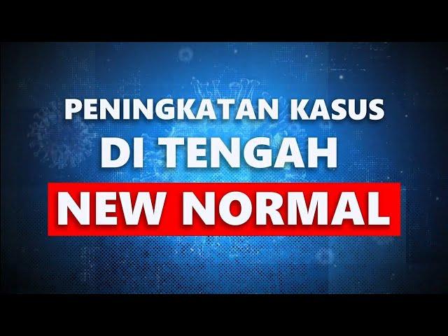 """Ingat, """"New Normal"""" Bukan Berarti Back to Normal"""