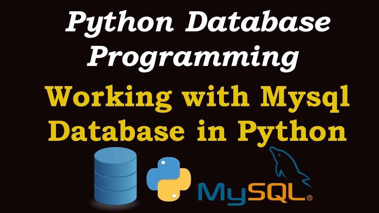 Python Tutorial  - Working with MySQL Database in Python