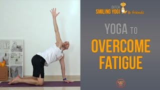 Yoga sequence to overcome fatigue (free, full class)