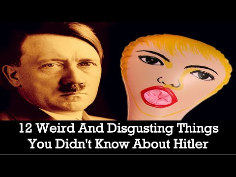 12 Weird And Disgusting Things You Didn't Know About Hitler